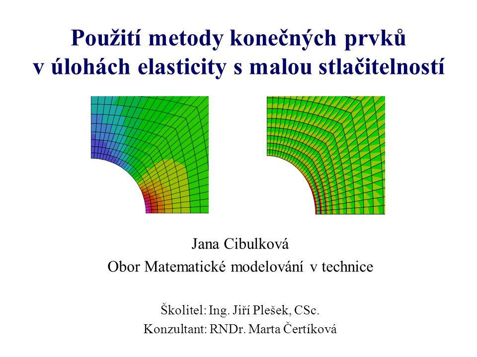 Použití metody konečných prvků v úlohách elasticity s malou stlačitelností