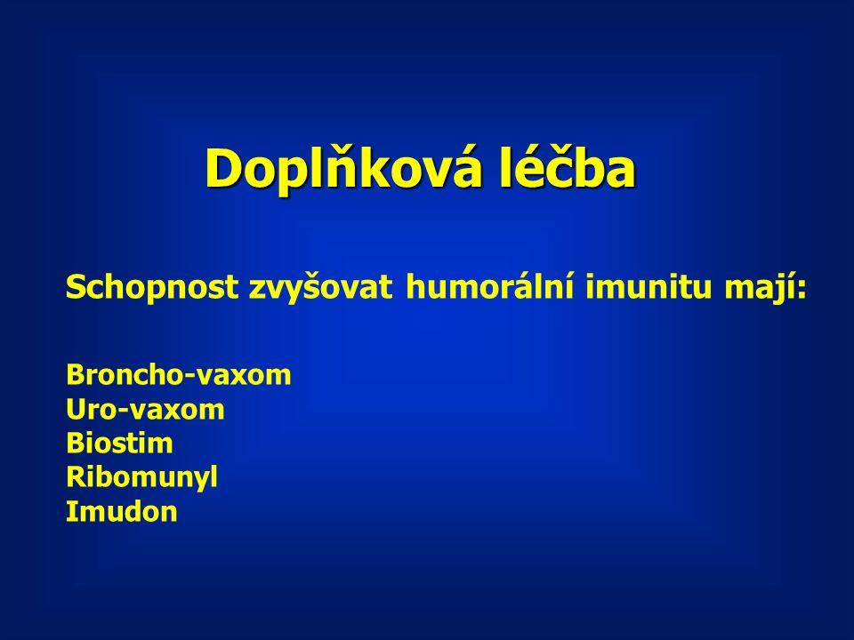 Doplňková léčba Schopnost zvyšovat humorální imunitu mají: