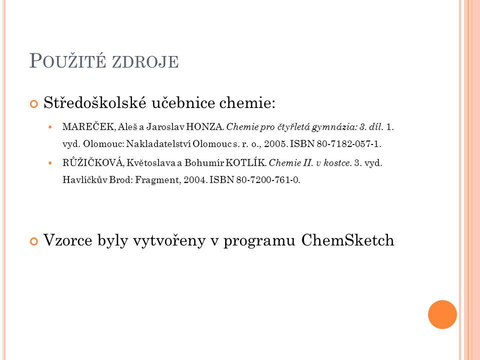 Použité zdroje Středoškolské učebnice chemie: