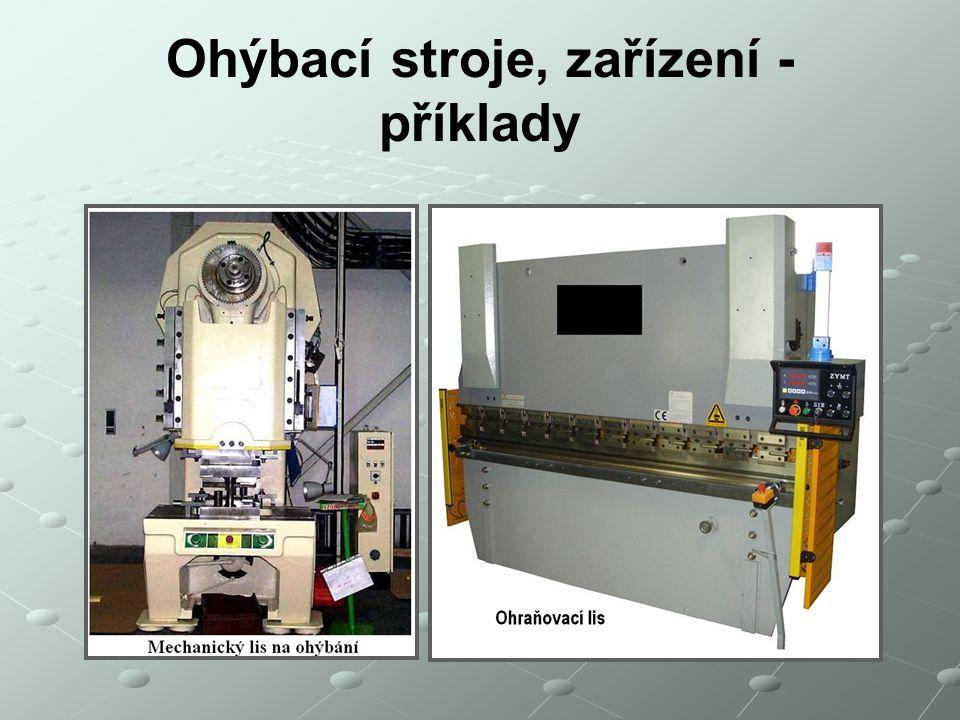 Ohýbací stroje, zařízení - příklady