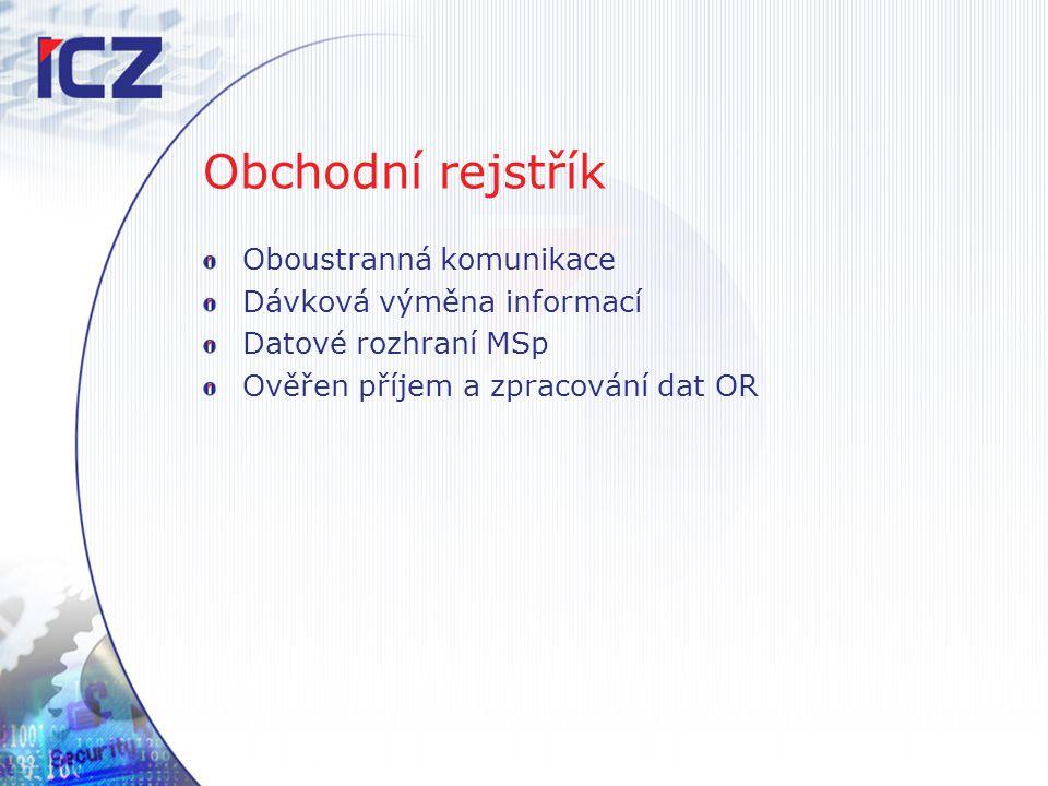 Obchodní rejstřík Oboustranná komunikace Dávková výměna informací