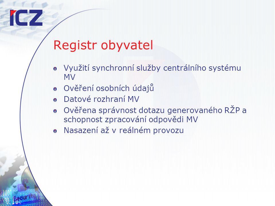 Registr obyvatel Využití synchronní služby centrálního systému MV