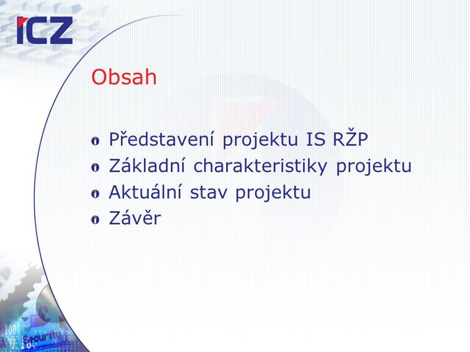 Obsah Představení projektu IS RŽP Základní charakteristiky projektu