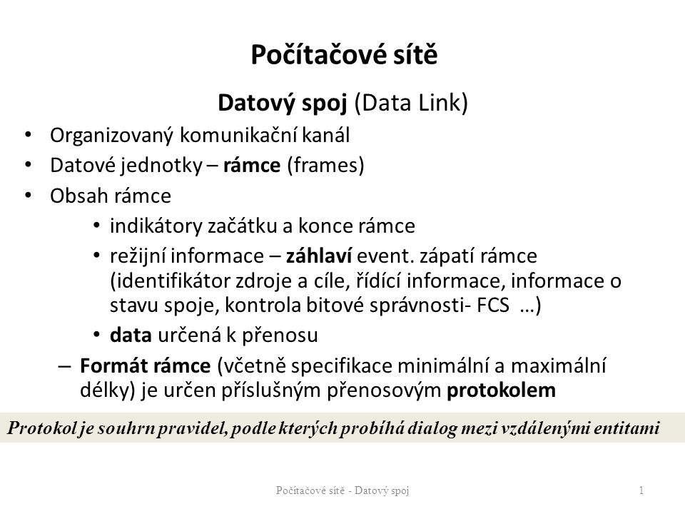 Počítačové sítě Datový spoj (Data Link) Organizovaný komunikační kanál