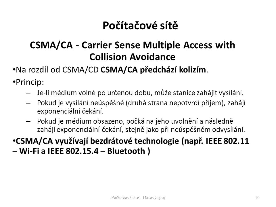 CSMA/CA - Carrier Sense Multiple Access with Collision Avoidance