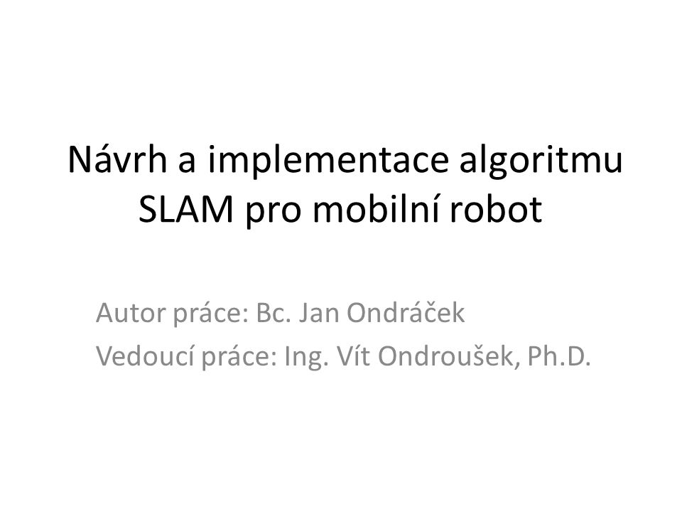 Návrh a implementace algoritmu SLAM pro mobilní robot