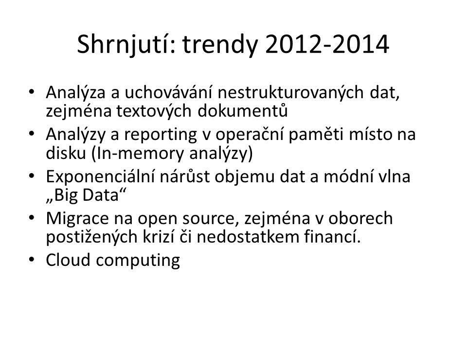Shrnjutí: trendy 2012-2014 Analýza a uchovávání nestrukturovaných dat, zejména textových dokumentů.