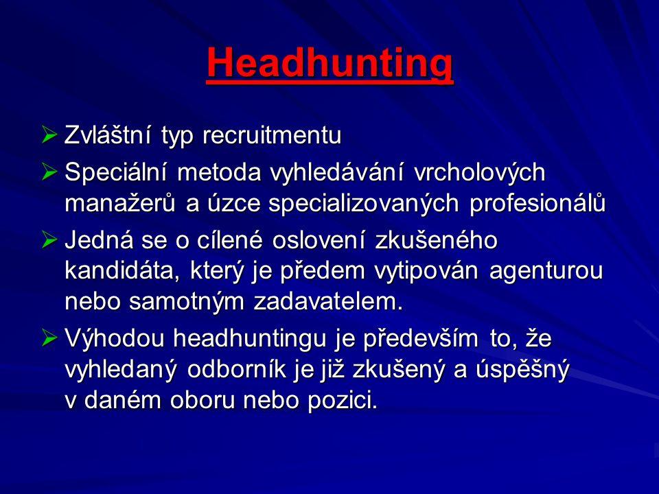 Headhunting Zvláštní typ recruitmentu