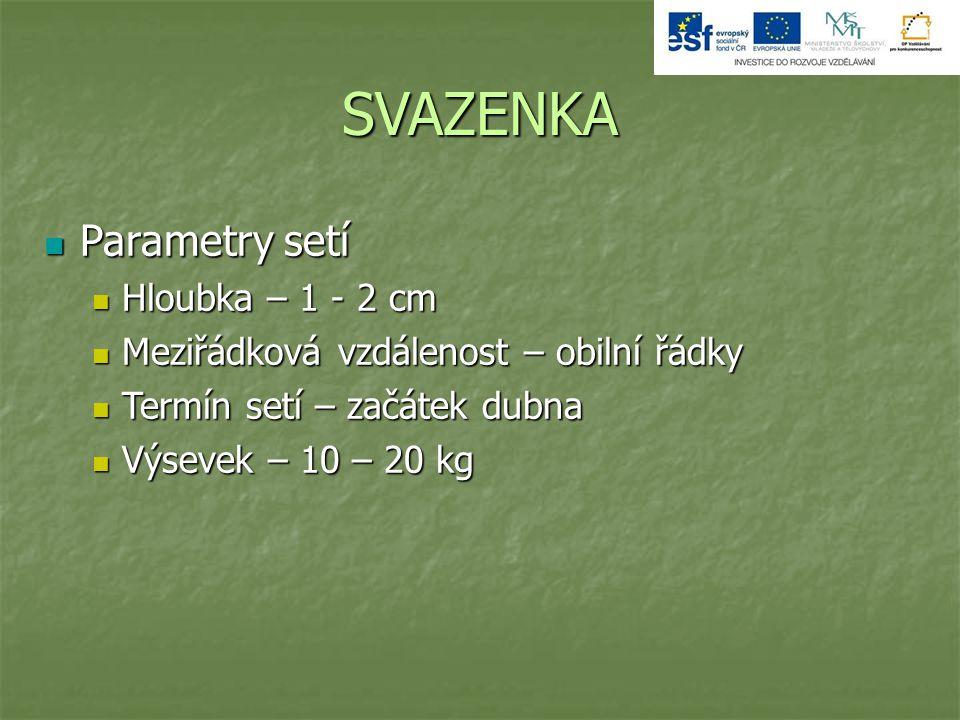 SVAZENKA Parametry setí Hloubka – 1 - 2 cm