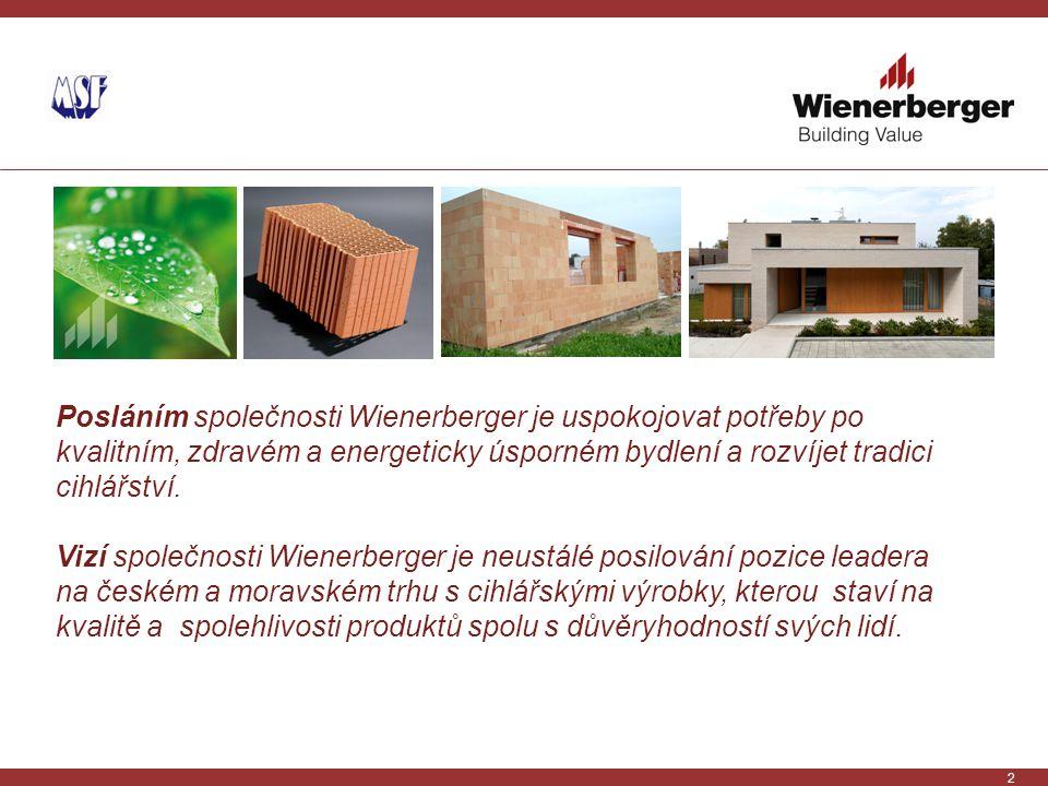 Posláním společnosti Wienerberger je uspokojovat potřeby po kvalitním, zdravém a energeticky úsporném bydlení a rozvíjet tradici cihlářství.