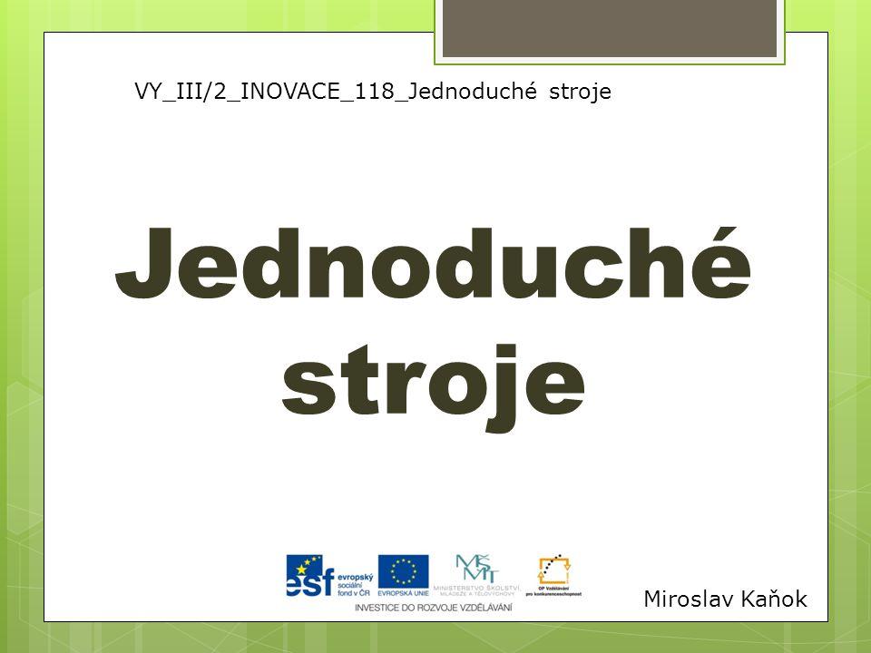 VY_III/2_INOVACE_118_Jednoduché stroje