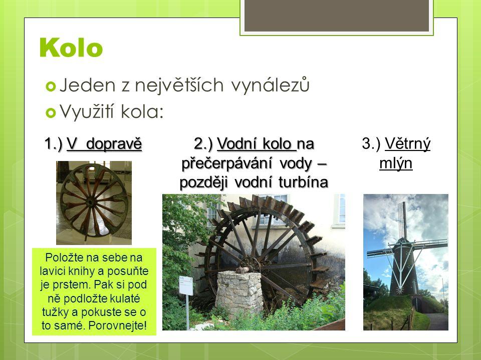 2.) Vodní kolo na přečerpávání vody – později vodní turbína