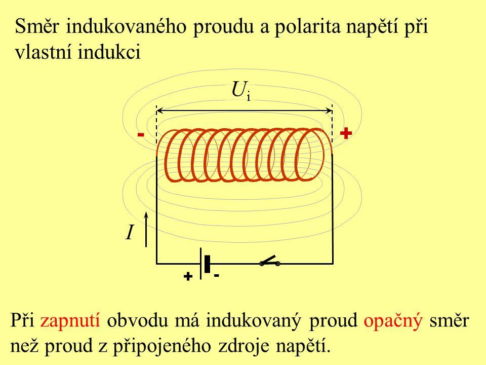 Ui I Směr indukovaného proudu a polarita napětí při vlastní indukci -