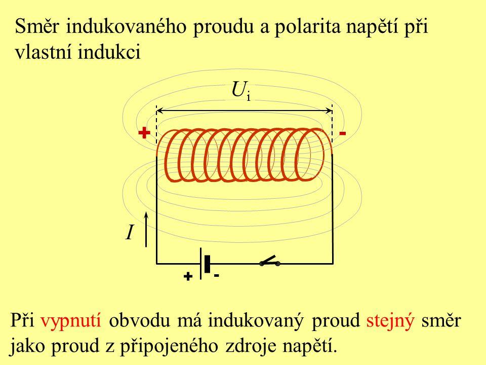 Ui I Směr indukovaného proudu a polarita napětí při vlastní indukci +