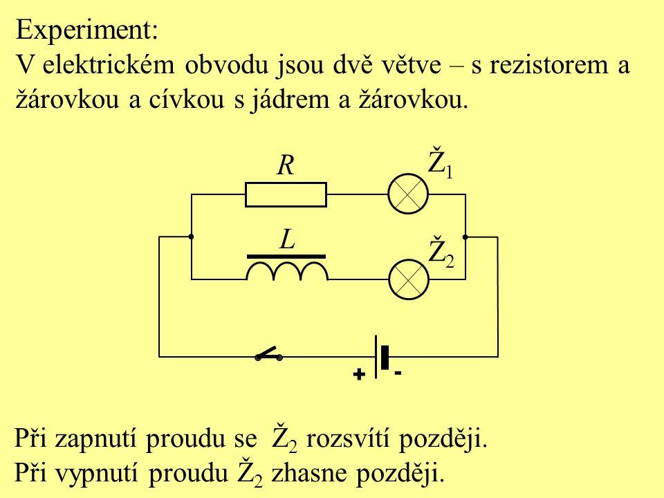 Experiment: V elektrickém obvodu jsou dvě větve – s rezistorem a. žárovkou a cívkou s jádrem a žárovkou.