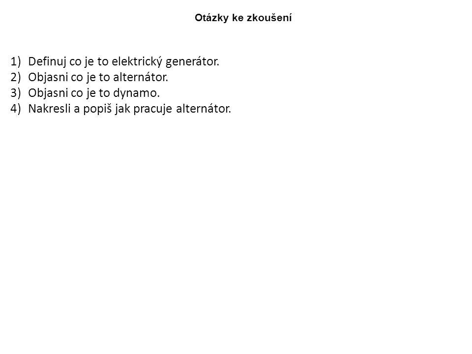 Definuj co je to elektrický generátor. Objasni co je to alternátor.