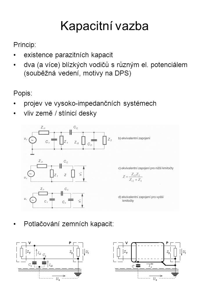 Kapacitní vazba Princip: existence parazitních kapacit