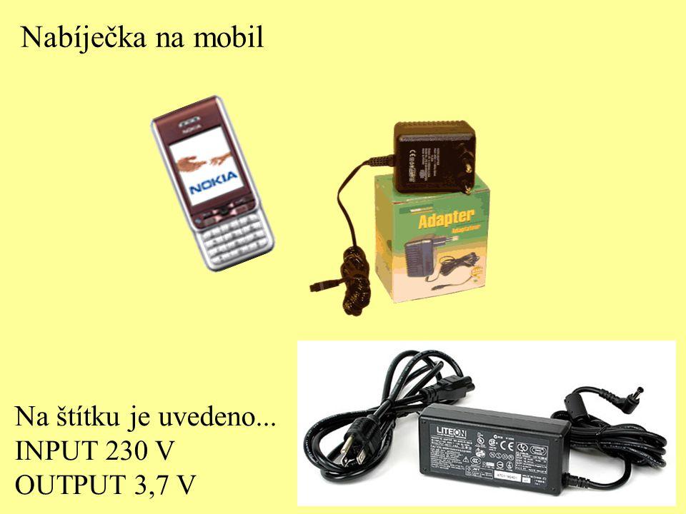 Nabíječka na mobil Na štítku je uvedeno... INPUT 230 V OUTPUT 3,7 V 2