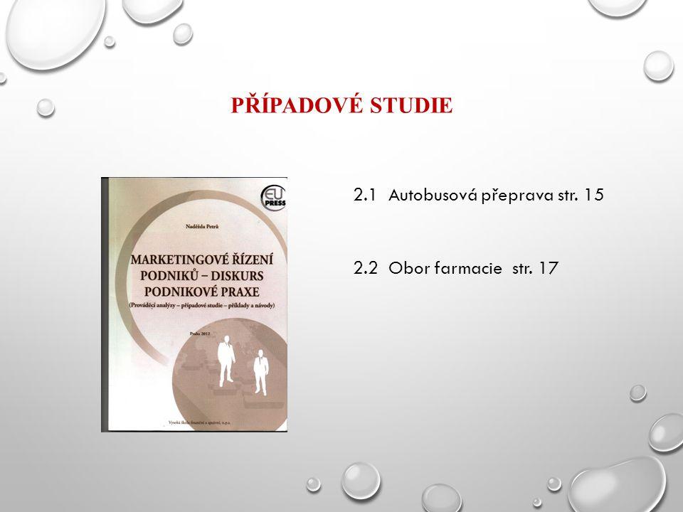 Případové studie 2.1 Autobusová přeprava str. 15 2.2 Obor farmacie str. 17
