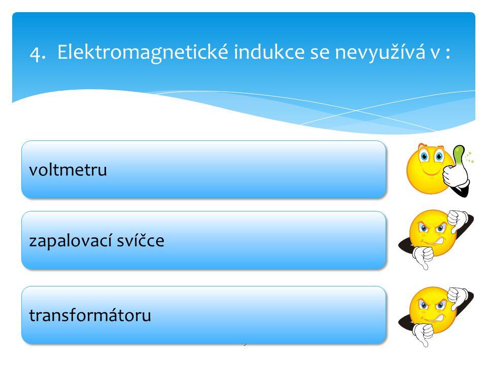 Elektromagnetické indukce se nevyužívá v :