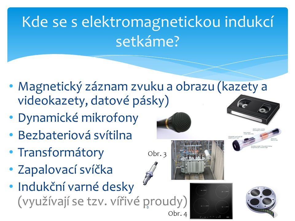Kde se s elektromagnetickou indukcí setkáme