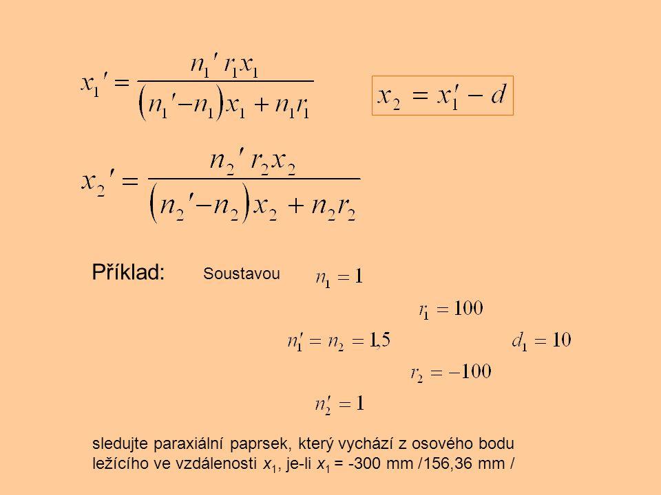 Příklad: Soustavou sledujte paraxiální paprsek, který vychází z osového bodu.