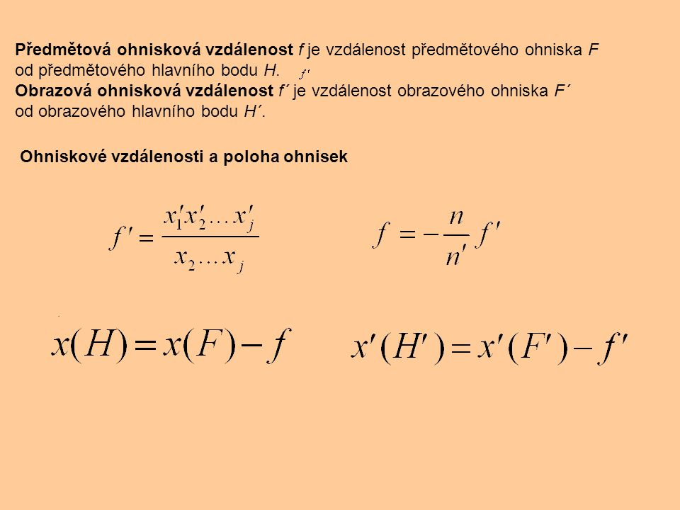 Předmětová ohnisková vzdálenost f je vzdálenost předmětového ohniska F