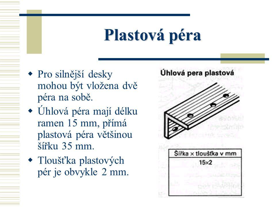 Plastová péra Pro silnější desky mohou být vložena dvě péra na sobě.