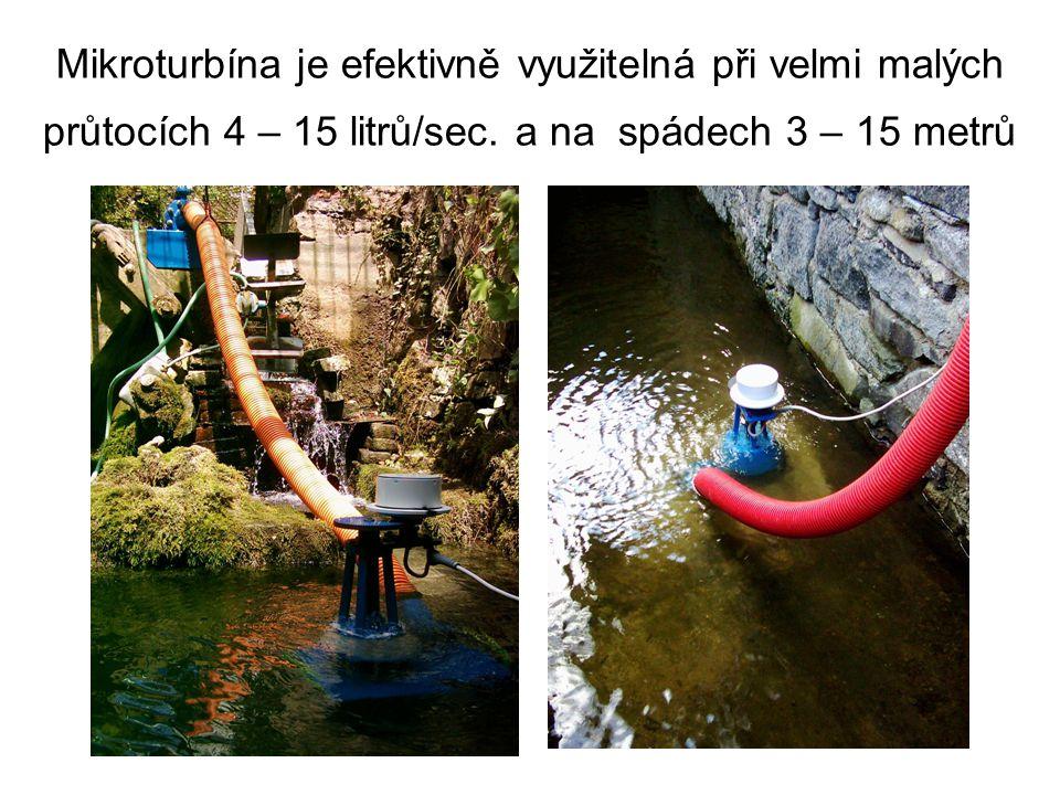Mikroturbína je efektivně využitelná při velmi malých průtocích 4 – 15 litrů/sec.