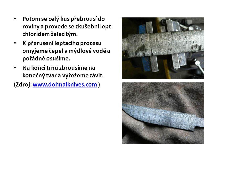 Potom se celý kus přebrousí do roviny a provede se zkušební lept chloridem železitým.