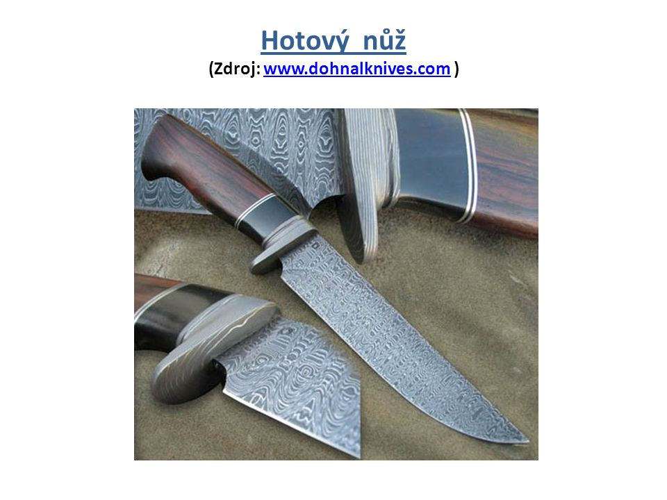 Hotový nůž (Zdroj: www.dohnalknives.com )