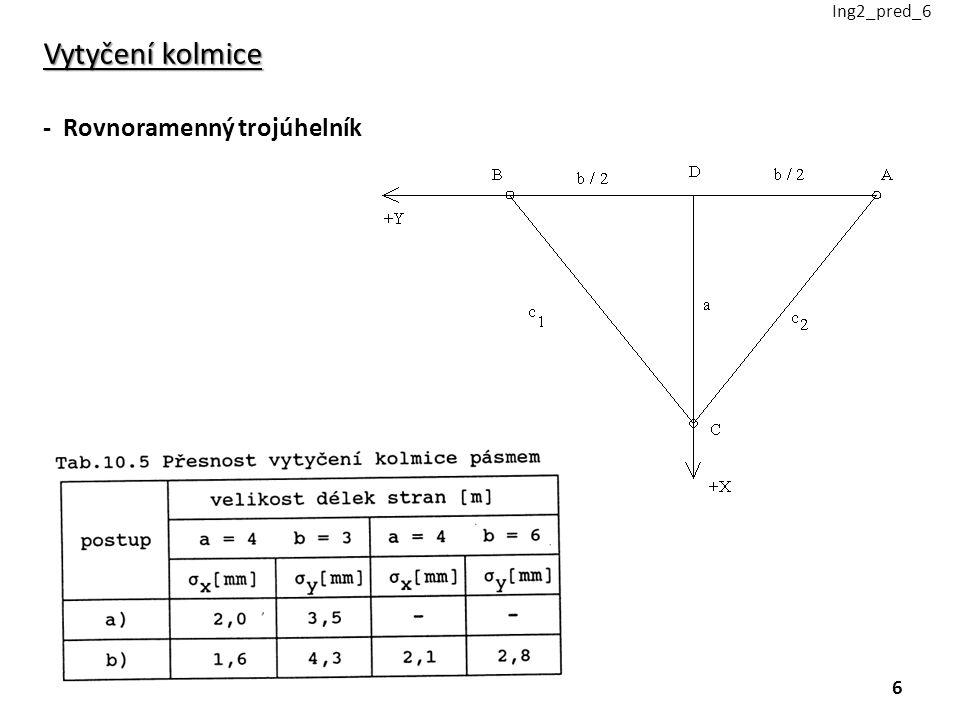Ing2_pred_6 Vytyčení kolmice - Rovnoramenný trojúhelník