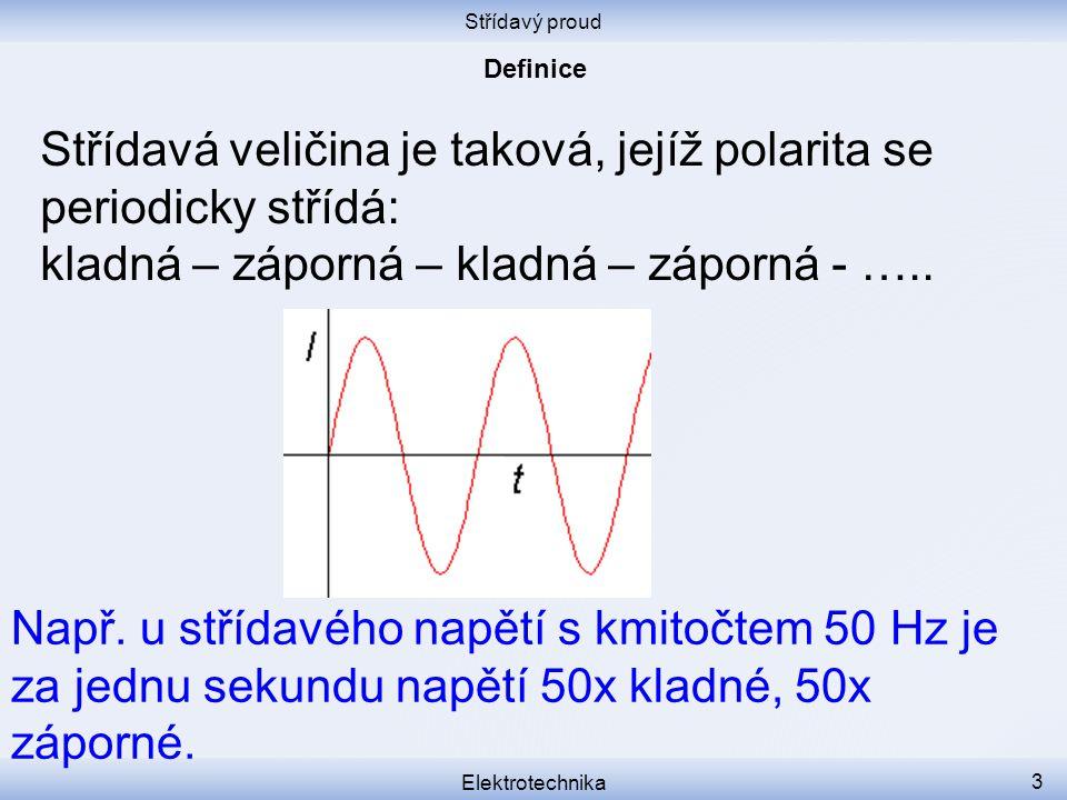 Střídavá veličina je taková, jejíž polarita se periodicky střídá: