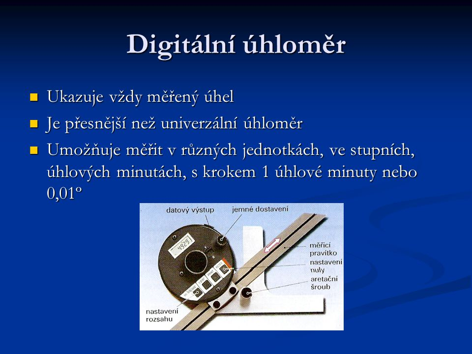 Digitální úhloměr Ukazuje vždy měřený úhel