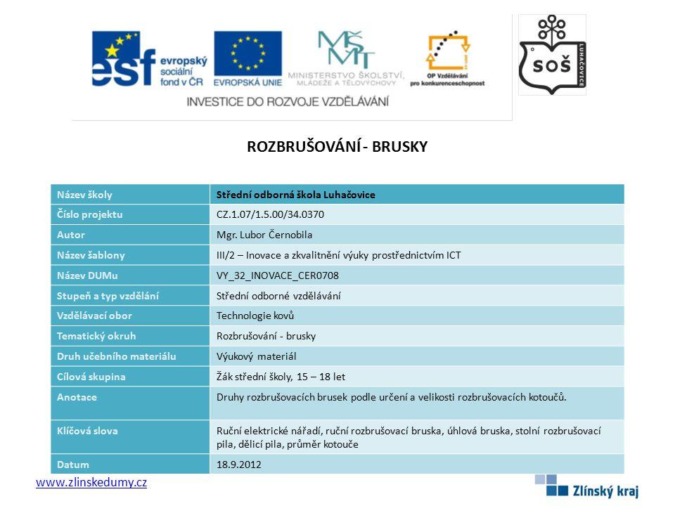 ROZBRUŠOVÁNÍ - BRUSKY www.zlinskedumy.cz Název školy