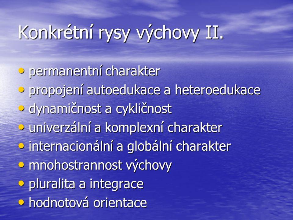 Konkrétní rysy výchovy II.