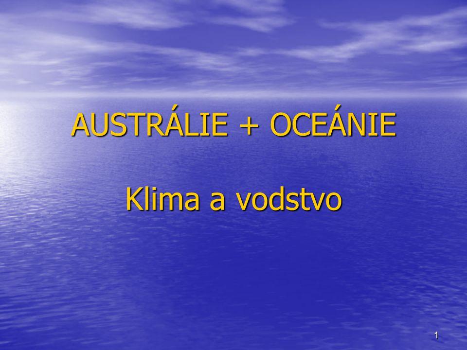 AUSTRÁLIE + OCEÁNIE Klima a vodstvo