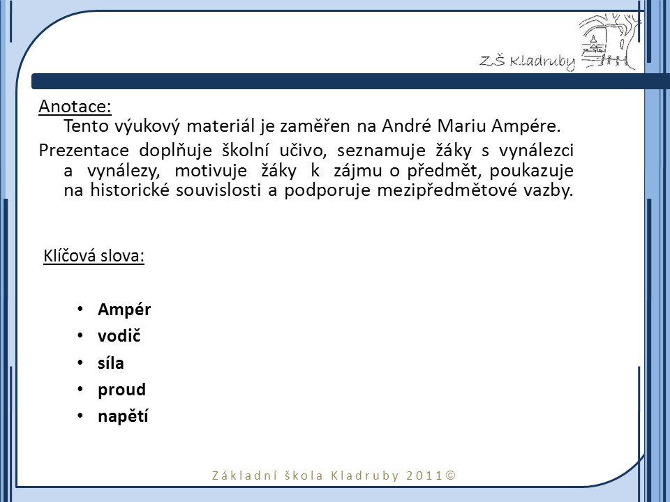 Anotace: Tento výukový materiál je zaměřen na André Mariu Ampére