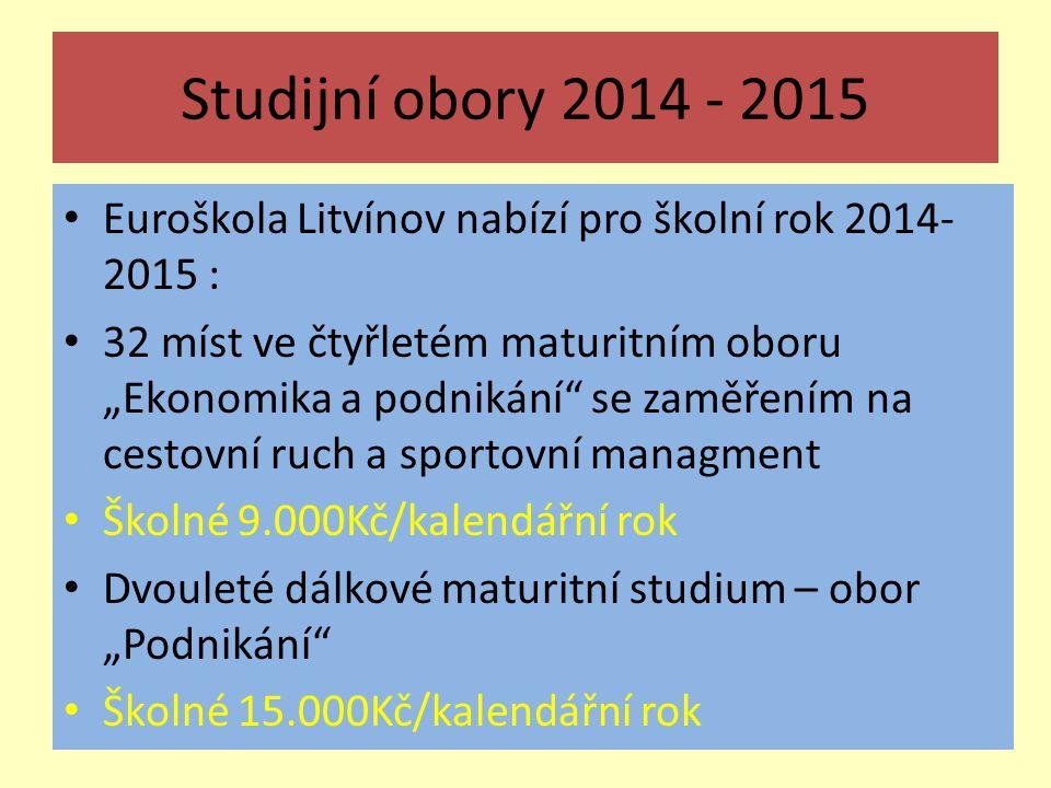 Studijní obory 2014 - 2015 Euroškola Litvínov nabízí pro školní rok 2014-2015 :