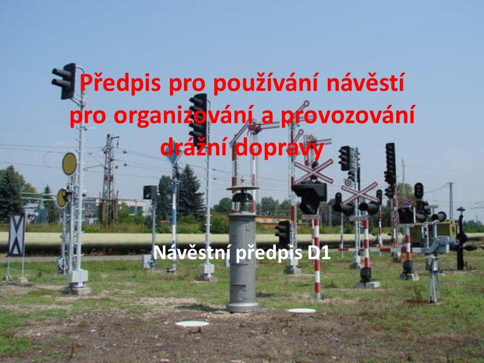 Předpis pro používání návěstí pro organizování a provozování drážní dopravy