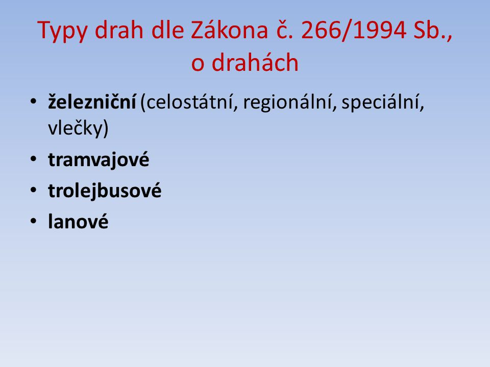 Typy drah dle Zákona č. 266/1994 Sb., o drahách