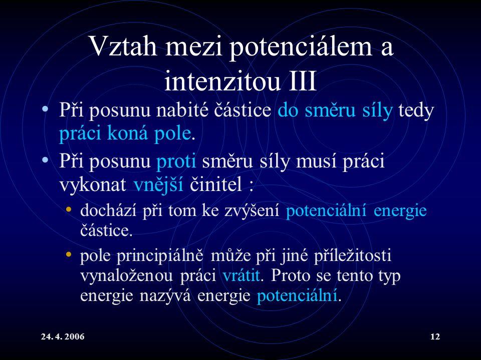 Vztah mezi potenciálem a intenzitou III
