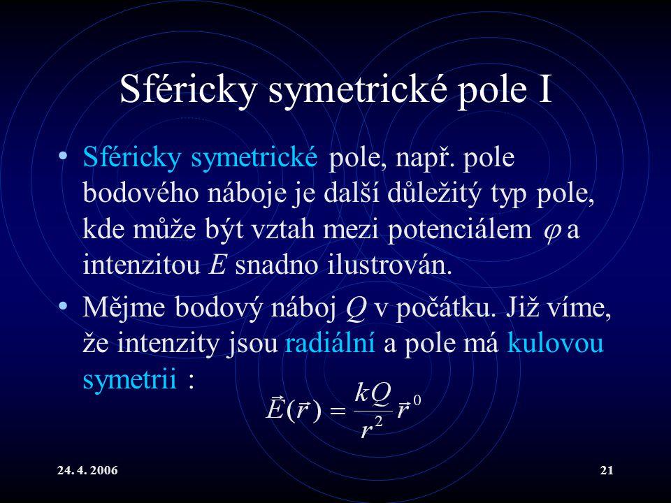 Sféricky symetrické pole I