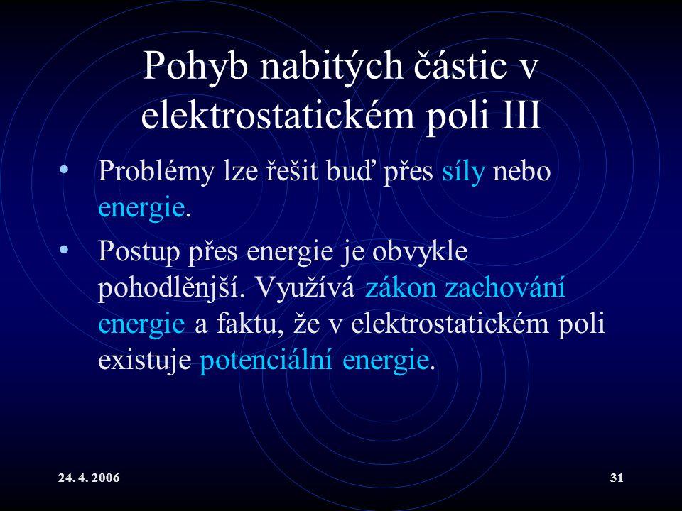 Pohyb nabitých částic v elektrostatickém poli III