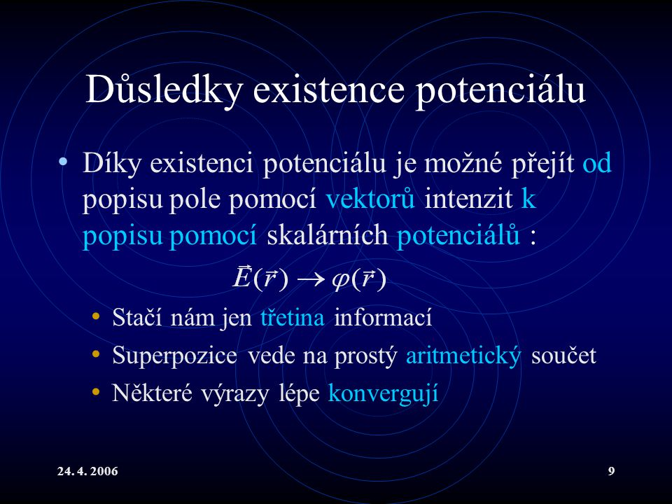 Důsledky existence potenciálu