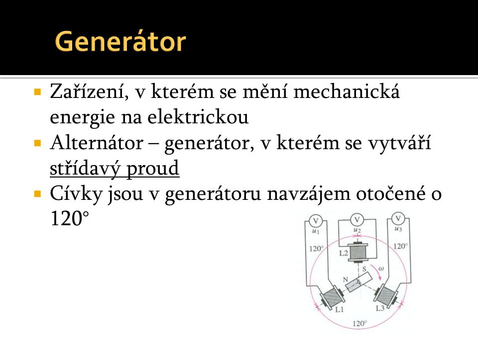 Generátor Zařízení, v kterém se mění mechanická energie na elektrickou