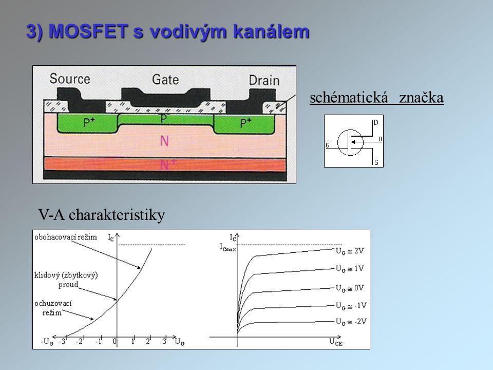 3) MOSFET s vodivým kanálem