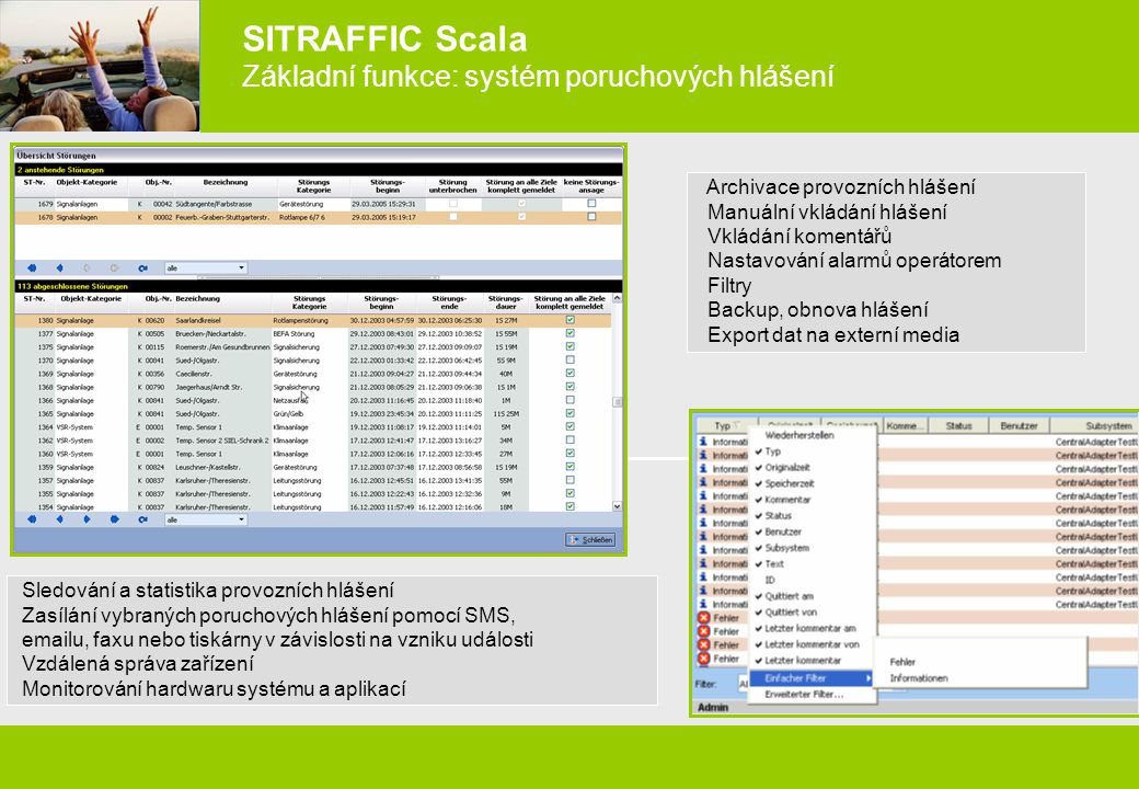 SITRAFFIC Scala Základní funkce: systém poruchových hlášení