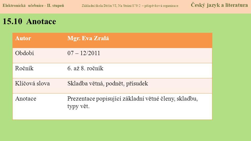 15.10 Anotace Autor Mgr. Eva Zralá Období 07 – 12/2011 Ročník