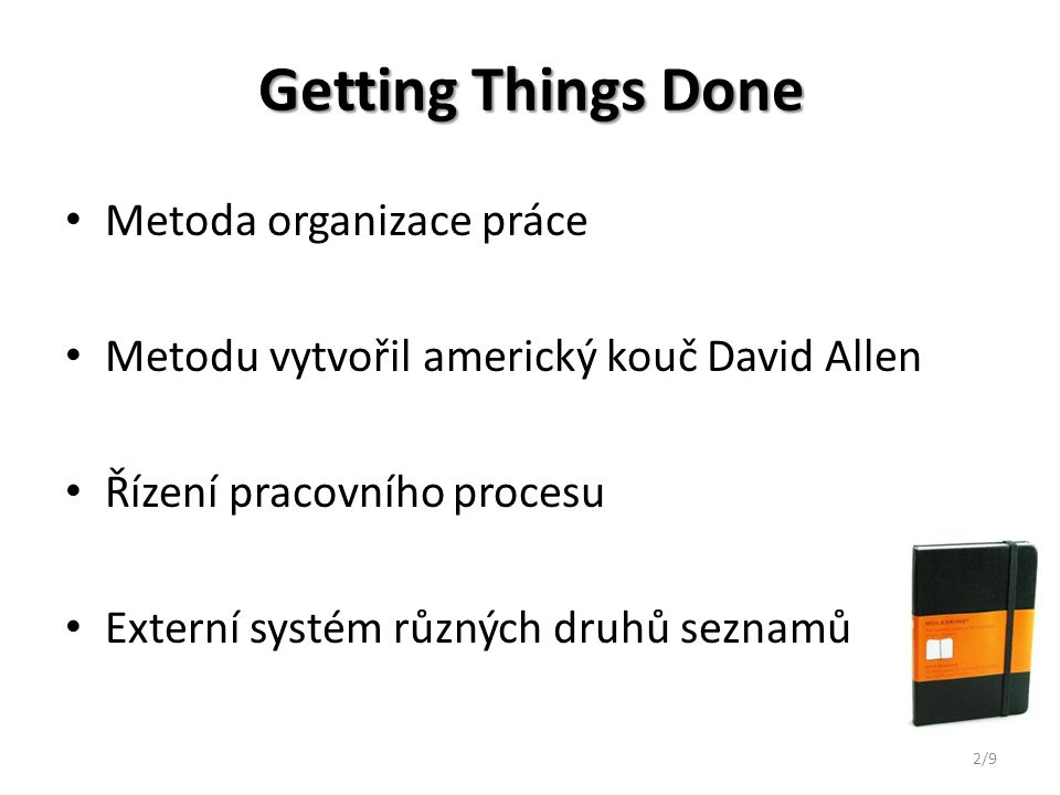 Getting Things Done Metoda organizace práce